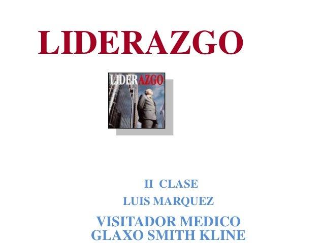 II CLASE LIDERAZGO II CLASE LUIS MARQUEZ VISITADOR MEDICO GLAXO SMITH KLINE