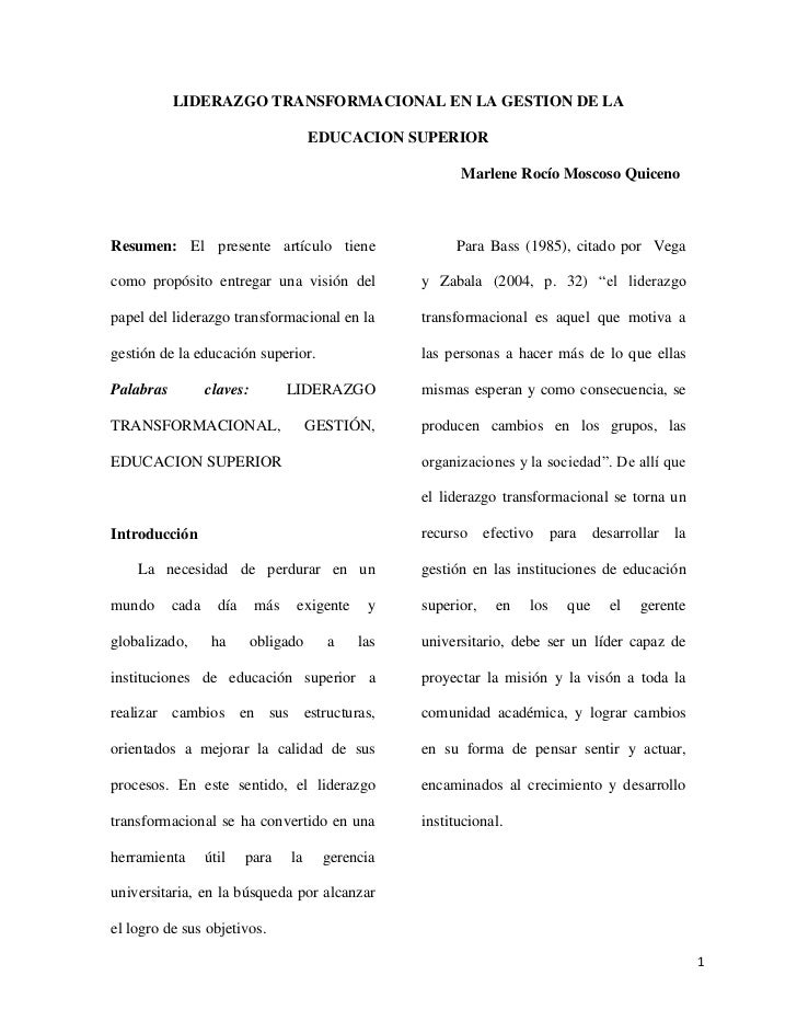 LIDERAZGO TRANSFORMACIONAL EN LA GESTION DE LA<br />EDUCACION SUPERIOR<br />Marlene Rocío Moscoso Quiceno<br />Resumen: El...