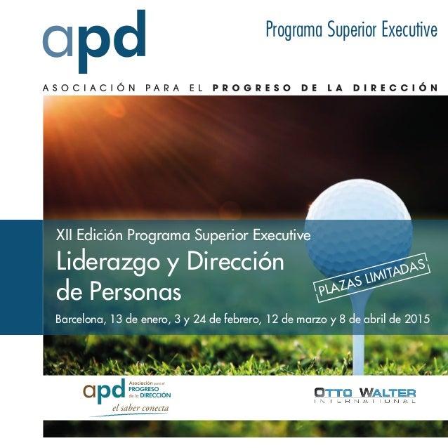 XII Edición Programa Superior Executive Liderazgo y Dirección de Personas Barcelona, 13 de enero, 3 y 24 de febrero, 12 de...