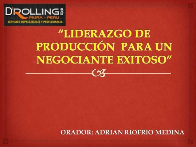 ORADOR: ADRIAN RIOFRIO MEDINA