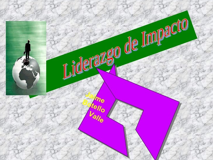 Liderazgo de Impacto Valle Jaime Botello