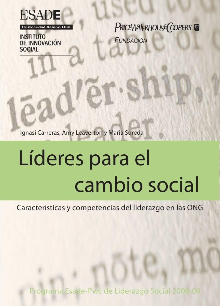 Ignasi Carreras, Amy Leaverton y Maria Sureda    Líderes para el       cambio social Características y competencias del li...