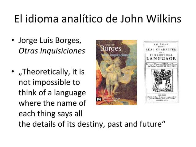 """El idioma analítico de John Wilkins • Jorge Luis Borges, Otras Inquisiciones • """"Theoretically, it is not impossible to thi..."""