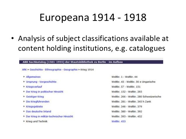 Europeana 1914 - 1918 • Analysis of subject classifications available at content holding institutions, e.g. catalogues