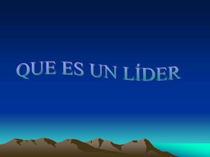 QUE ES UN LÍDER<br />