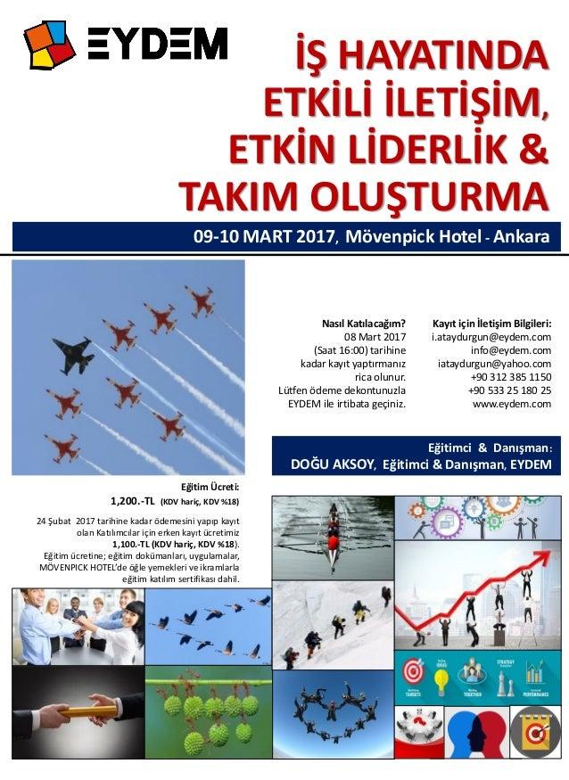 İŞ HAYATINDA ETKİLİ İLETİŞİM, ETKİN LİDERLİK & TAKIM OLUŞTURMA 09-10 MART 2017, Mövenpick Hotel - Ankara Nasıl Katılacağım...