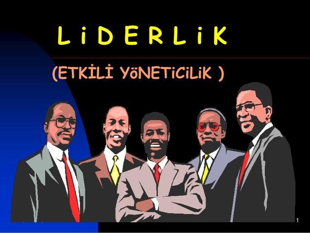 L i D E R L i K             (ETKİLİ YöNETiCiLiK )07.01.2013                           1