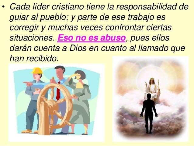 • La congregación tiene que comprender que el líder tiene un trabajo y ministerio que cumplir, y no se lo debe impedir. • ...