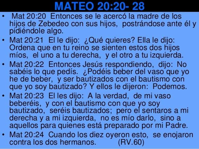 Mat 20:25 Jesús los llamó y les dijo: --Como ustedes saben, los gobernantes de las naciones oprimen a los súbditos, y los ...