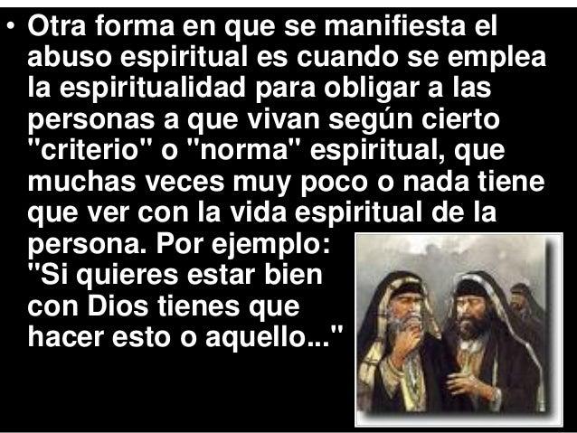 Cuando estos líderes encuentran cierta resistencia a sus demandas, comienzan a emplear este tipo de espiritualidad, y lo q...