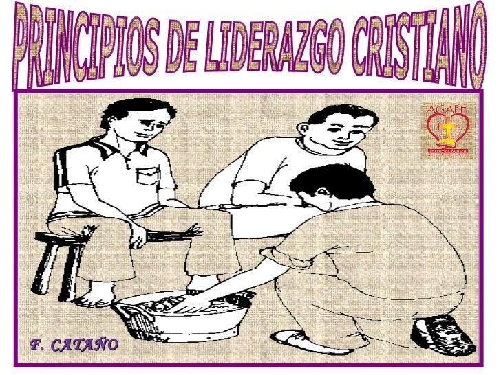 PRINCIPIOS DE LIDERAZGO CRISTIANO F. CATA ÑO