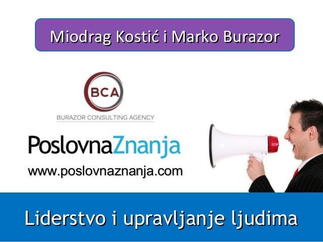 Liderstvo i upravljanje ljudimaLiderstvo i upravljanje ljudima Miodrag Kostić i Marko BurazorMiodrag Kostić i Marko Burazo...