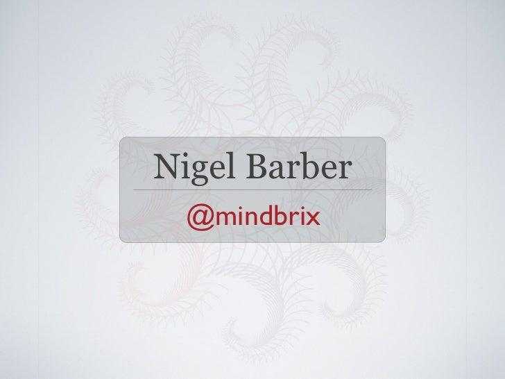 Nigel Barber @mindbrix