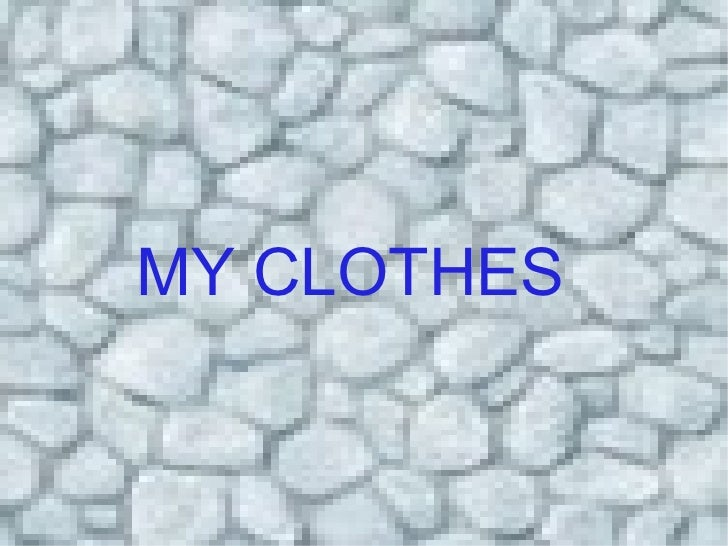 MY CLOTHES