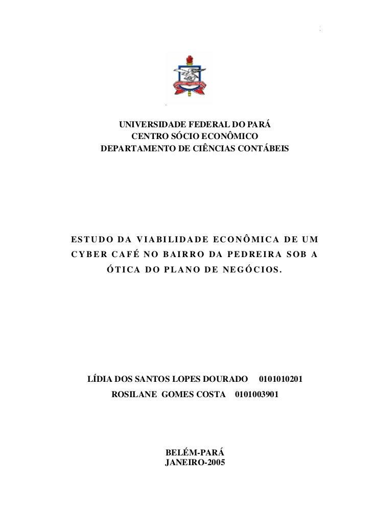 Estudo da Viabilidade Econômica de um Cyber Café sob a ótica do Plano de Negócios   1                UNIVERSIDADE FEDERAL ...