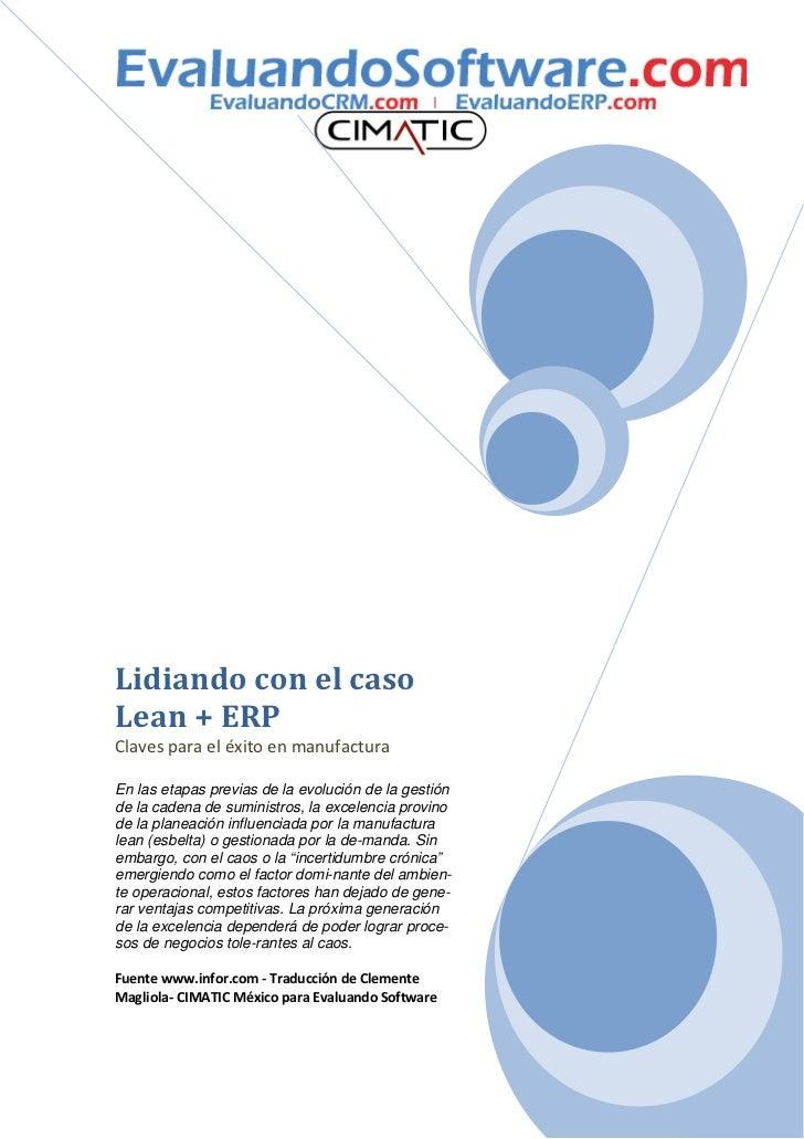 Lidiando con el casoLean + ERPClaves para el éxito en manufacturaEn las etapas previas de la evolución de la gestiónde la ...