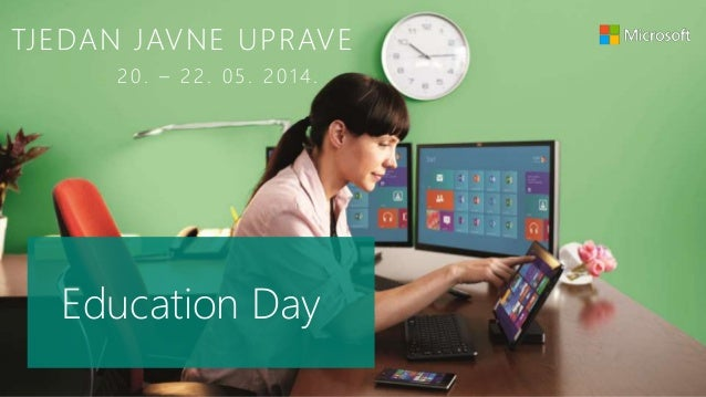 TJEDAN JAVNE UPRAVE 20. – 22. 05. 201 4 . Education Day