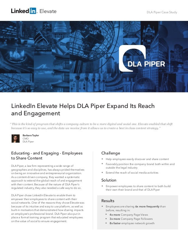 DLA Piper Case Study LinkedIn Elevate Helps DLA Piper Expand Its Reach 	 and Engagement Educating - and Engaging - Employe...
