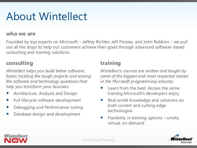 Consulting/Training consulting Wintellect helps you build better software, faster, tackling the tough projects and solving...