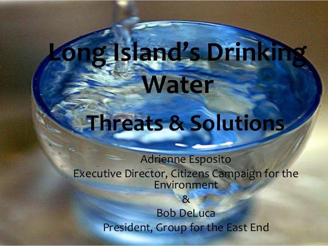 Threats & Solutions Adrienne Esposito Executive Director, Citizens Campaign for the Environment & Bob DeLuca President, Gr...