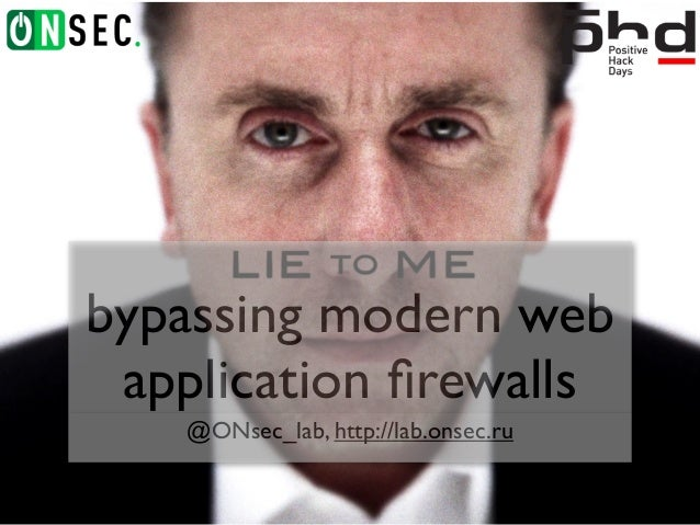 bypassing modern webapplication firewalls@ONsec_lab, http://lab.onsec.ru