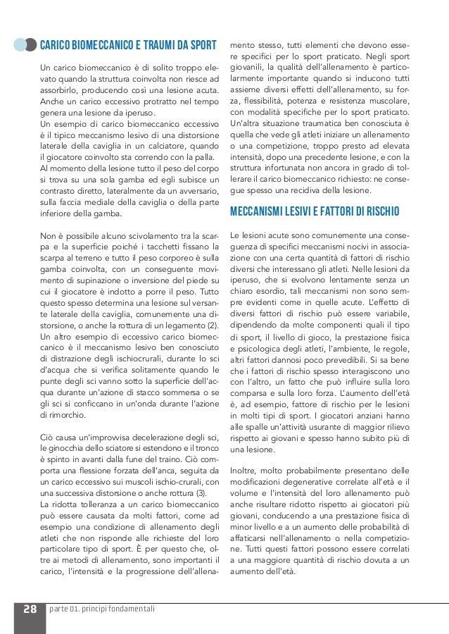28 parte 01. principi fondamentali CARICO BIOMECCANICO E TRAUMI DA SPORT Un carico biomeccanico è di solito troppo ele- va...