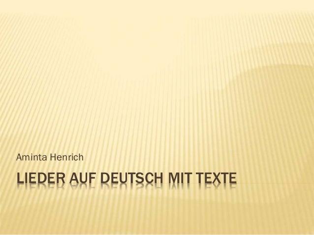 LIEDER AUF DEUTSCH MIT TEXTE Aminta Henrich