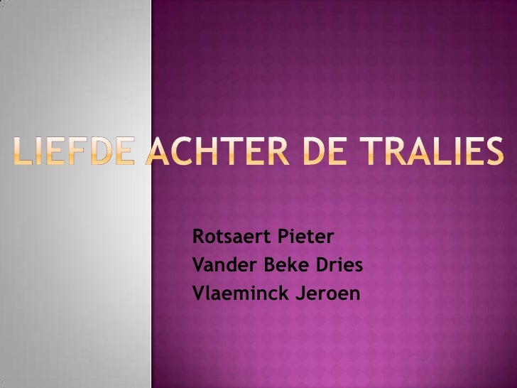 Liefde achter de tralies Rotsaert Pieter VanderBeke Dries Vlaeminck Jeroen