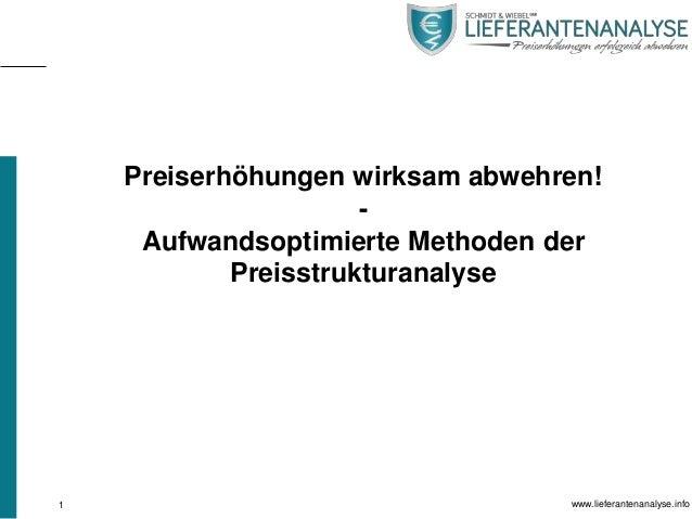 Preiserhöhungen wirksam abwehren! Aufwandsoptimierte Methoden der Preisstrukturanalyse  1  www.lieferantenanalyse.info