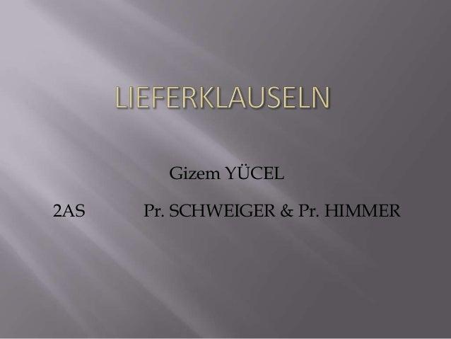 Gizem YÜCEL2AS   Pr. SCHWEIGER & Pr. HIMMER