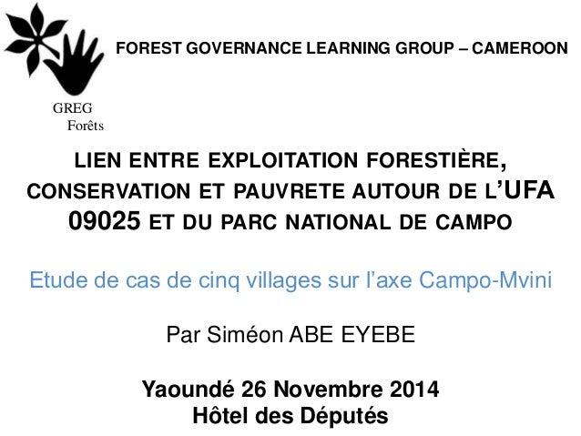 FOREST GOVERNANCE LEARNING GROUP – CAMEROON LIEN ENTRE EXPLOITATION FORESTIÈRE, CONSERVATION ET PAUVRETE AUTOUR DE L'UFA 0...