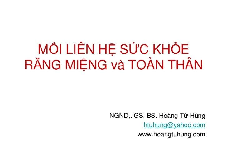 M I LIÊN H S C KH ERĂNG MI NG và TOÀN THÂN          NGND,. GS. BS. Hoàng T Hùng                   htuhung@yahoo.com       ...