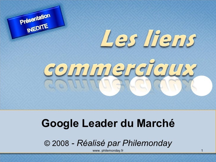 Google Leader du Marché © 2008  - Réalisé par Philemonday www. philemonday.fr