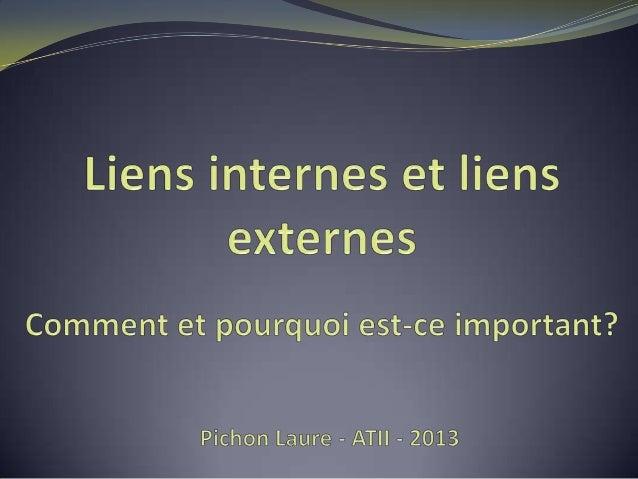 Liens internes :     • Liens entre les pages d'un même site : menu ou liens dans le site qui        pointent vers d'autres...
