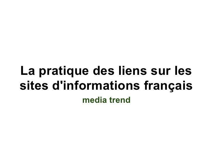 La pratique des liens sur les sites d'informations français           media trend
