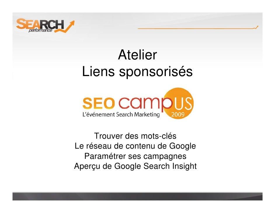 Atelier  Liens sponsorisés         Trouver des mots-clés Le réseau de contenu de Google   Paramétrer ses campagnes Aperçu ...