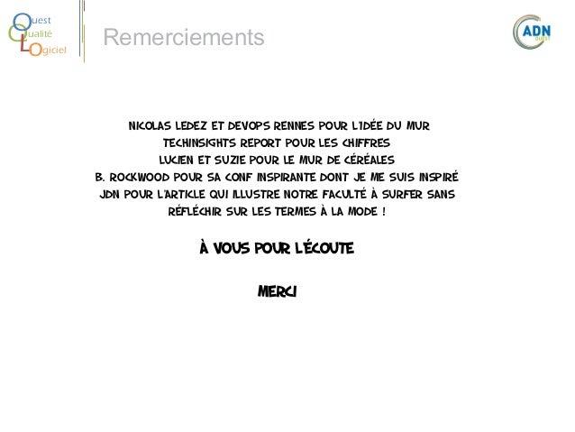 O Q Lo  uest ualité giciel  Remerciements  Nicolas Ledez et devops rennes pour l'idée du mur TechInsights Report pour les ...