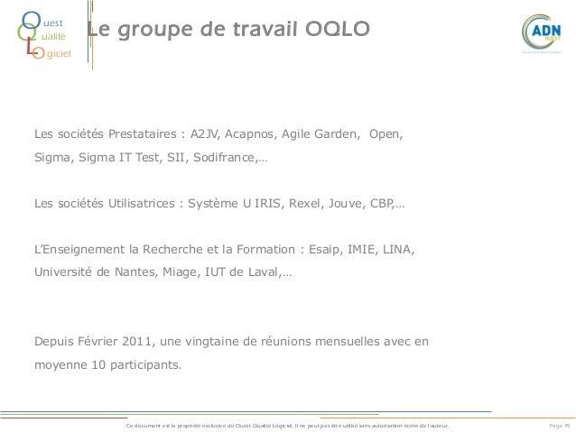 O Q L O  uest ualité  Le groupe de travail OQLO  giciel  Les sociétés Prestataires : A2JV, Acapnos, Agile Garden, Open, Si...