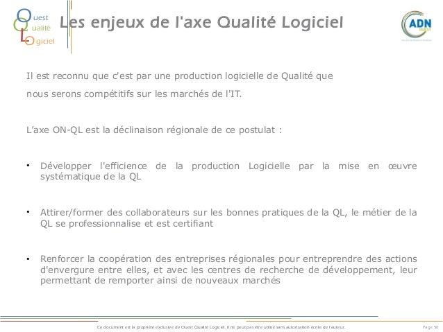O Q L O  uest ualité  Les enjeux de l'axe Qualité Logiciel  giciel  Il est reconnu que c'est par une production logicielle...