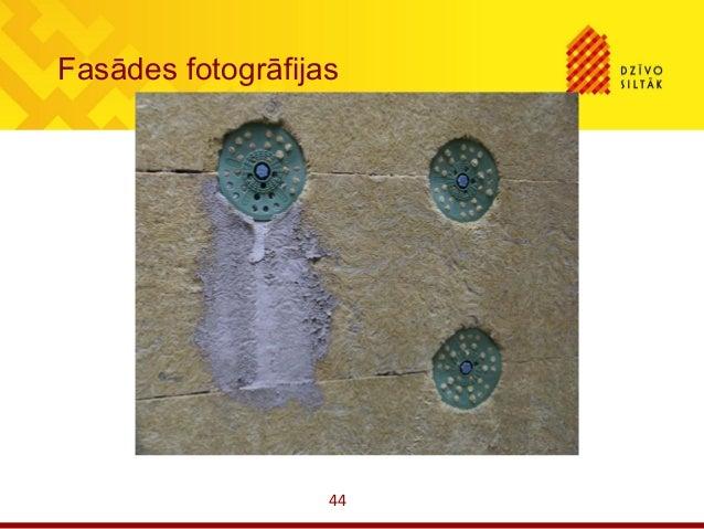 44Fasādes fotogrāfijas