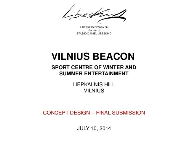 LIBESKIND DESIGN Srl  Partner of  STUDIO DANIEL LIBESKIND  VILNIUS BEACON  SPORT CENTRE OF WINTER AND  SUMMER ENTERTAINMEN...