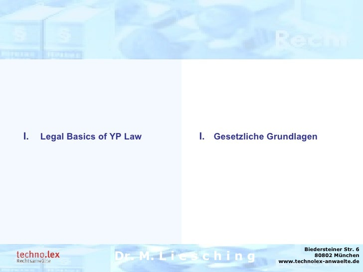 Rechtsanwalt Dr. M. Liesching Dr. M. L i e s c h i n g Biedersteiner Str. 6 80802 München www.technolex-anwaelte.de I. Ges...