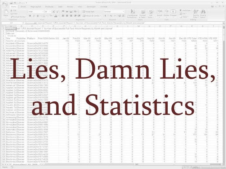 Lies, Damn Lies, and Statistics<br />