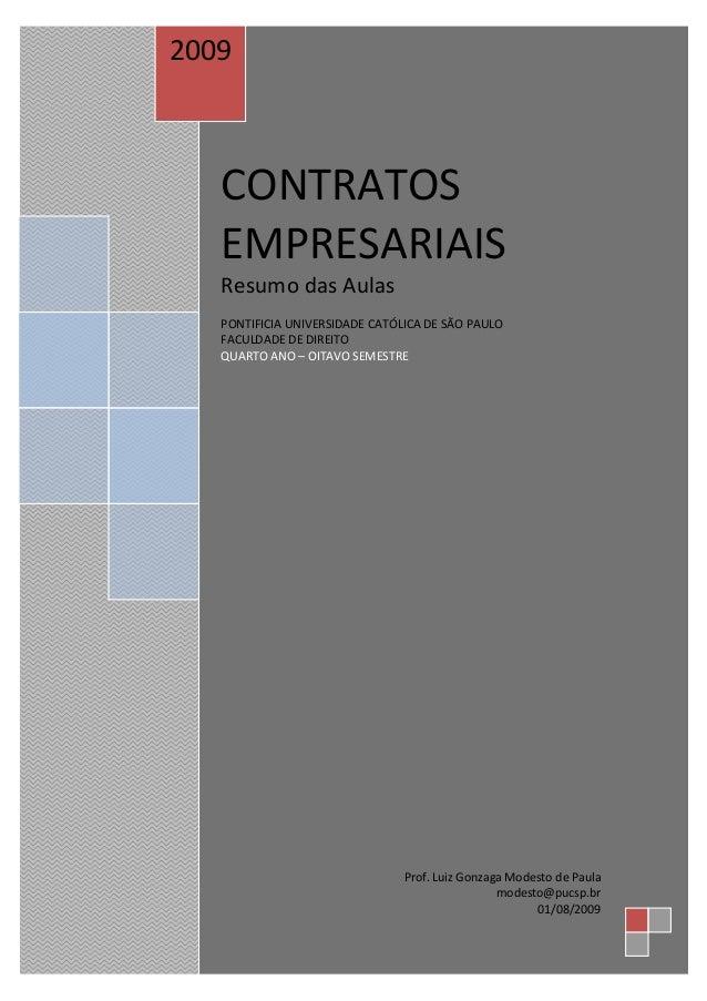 2009  CONTRATOS  EMPRESARIAIS  Resumo das Aulas  PONTIFICIA UNIVERSIDADE CATÓLICA DE SÃO PAULO  FACULDADE DE DIREITO  QUAR...