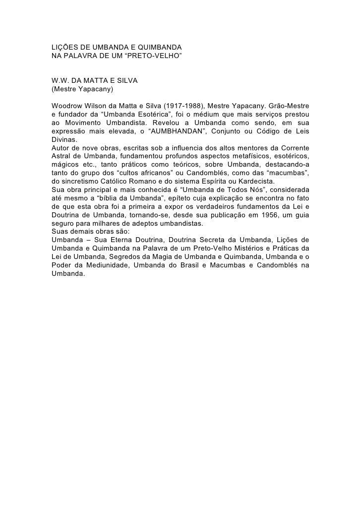 """LIÇÕES DE UMBANDA E QUIMBANDANA PALAVRA DE UM """"PRETO-VELHO""""W.W. DA MATTA E SILVA(Mestre Yapacany)Woodrow Wilson da Matta e..."""