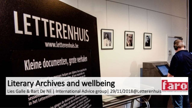 Literary Archives and wellbeing Lies Galle & Bart De Nil | International Advice group| 29/11/2018@Letterenhuis