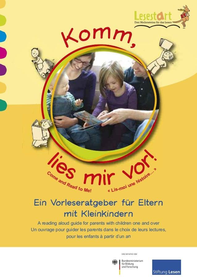 Ein Vorleseratgeber für Elternmit KleinkindernA reading aloud guide for parents with children one and overUn ouvrage pour ...