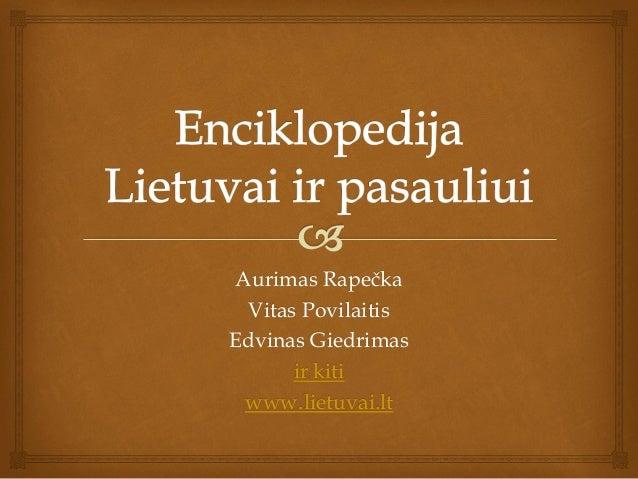 Aurimas Rapečka Vitas Povilaitis Edvinas Giedrimas ir kiti www.lietuvai.lt