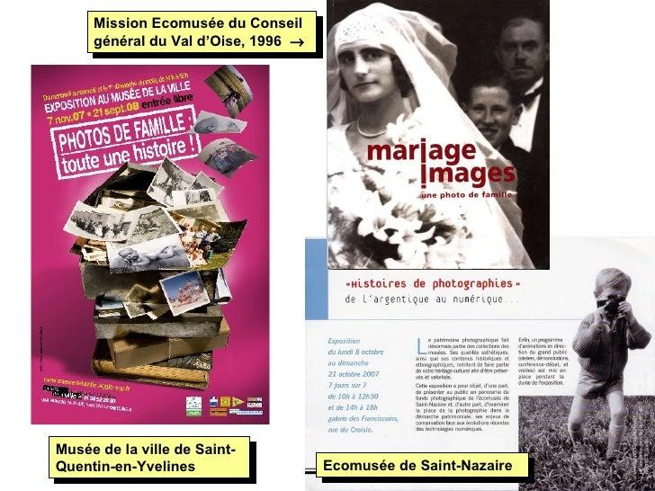 Musée de la ville de Saint-Quentin-en-Yvelines  Ecomusée de Saint-Nazaire Mission Ecomusée du Conseil général du Val d'Ois...