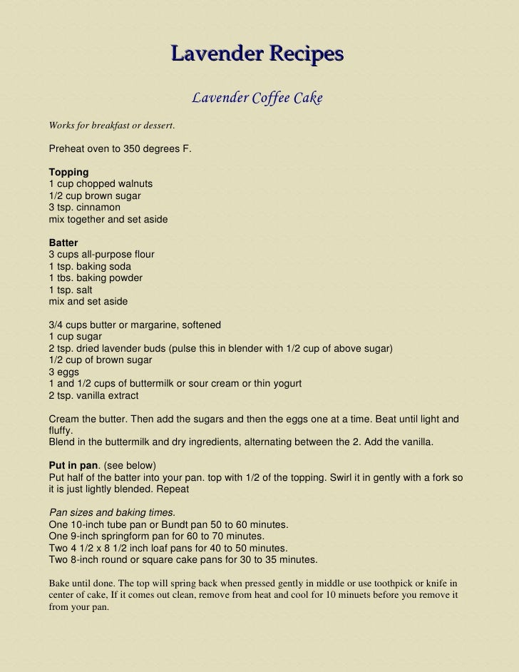 Lavender Recipes<br />Lavender Coffee Cake<br />Works for breakfast or dessert. <br />Preheat oven to 350 degrees F.<br />...